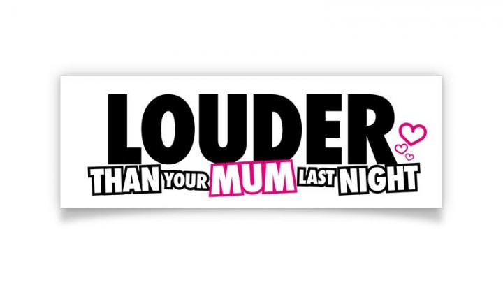 "Aufkleber ""Louder than your mum"""